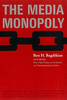 a literary analysis of the media monopoly by ben h bagdikian