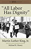 """All Labor Has Dignity"