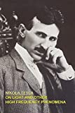 On light & other High Frequency Phenomena By Nikola Tesla