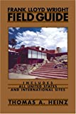 Frank Lloyd Wright Field Guide By Thomas A. Heinz