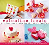 Valentine Treats: Recipes and Crafts for the Whole Family (Treats)