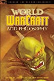 World of Warcraft and Philosophy