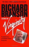 Losing My Virginity: Doing Business My Way By Richard Branson
