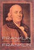 Franklin on Franklin By Benjamin Franklin