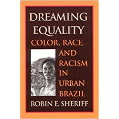 Dreaming Equality: Color, Race, and Racism in Urban Brazil