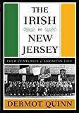The Irish in New Jersey: Four Centuries of American Life