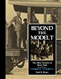 Beyond the Model T By Ford R. Bryan