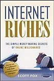 Internet Riches: The Simple Money-making Secrets of Online Millionares