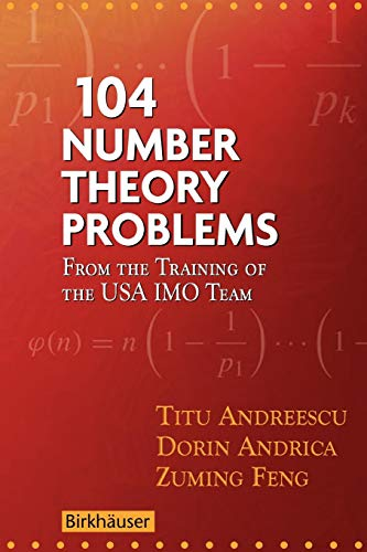 104 Number Theory Problems: From the Training of the USA IMO Team