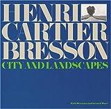Henri Cartier Bresson: City and Landscapes