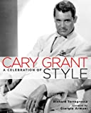 Cary Grant: A Celebration of Style By R. Torregrossa