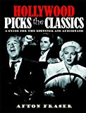 Hollywood Picks   The Classics: A Guide for the Beginner & The Aficionado
