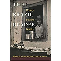 The Brazil Reader: History, Culture, Politics (Latin American Readers)