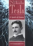 Nikola Tesla: A Spark of Genius By Dommermuth-Costa
