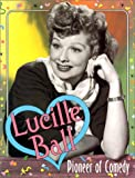 Lucille Ball: Pioneer of Comedy