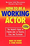 How To Be A Working Actor By Mari Lyn Henry