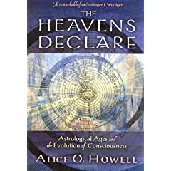 The Heavens Declare, Revised Edition : Astrological Ages and the Evolution of Consciousness