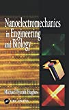 Nanoelectromechanics in Engineering and Biology