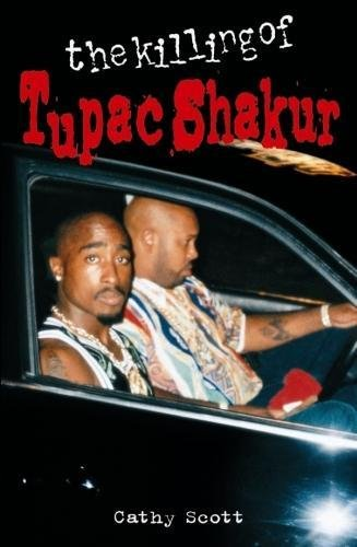 The Killing of Tupac Shakur-Cathy Scott