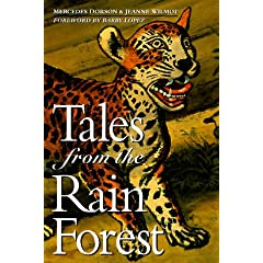 Tales from the Rain Forest: Myths and Legends from the Amazonian Indians of Brazil