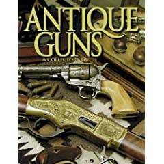 Antique Guns: The Collector's Guide (Shooter's Bible)