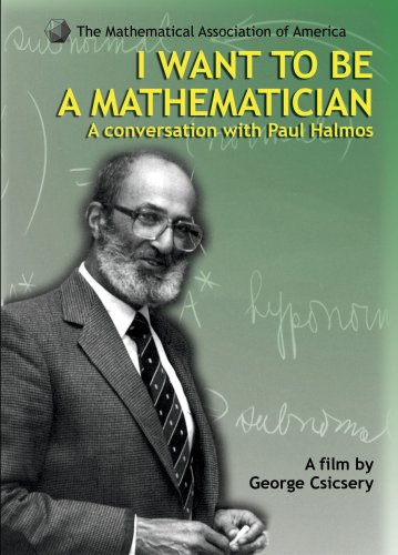 I Want to be a Mathematician: A Conversation with Paul Halmos