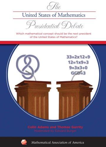 The United States of Mathematics Presidential Debate