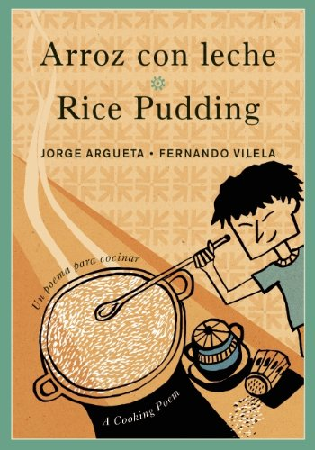 Arroz-Con-Leche-Rice-Pudding-Un-Poema-Para-Cocinar-A-Cooking-Poem-Jorge-Argueta