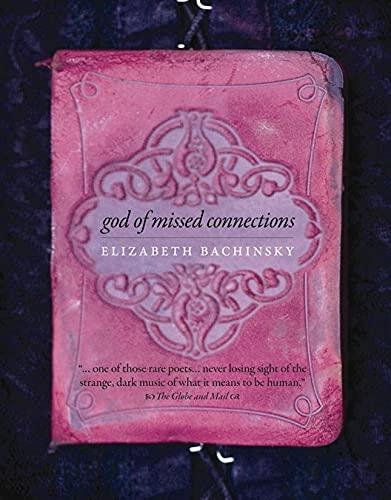 God of Missed Connections-Elizabeth Bachinsky