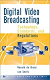 Digital Video Broadcasting: Technology, Standards, and Regulations