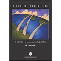 Culture To Culture: A Guide To U.S. Legal Writing
