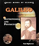 Galileo: Astronomer and Physicist By Paul Hightower