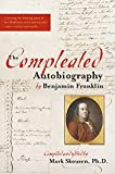 The Compleated Autobiography by Benjamin Franklin By Mark Skousen