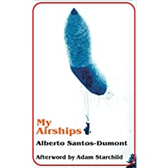My Airships: The Story of My Life by Alberto Santos-Dumont