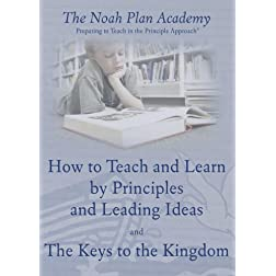 The Noah Plan Academy: The Keys to the Kingdom & How to Teach and Learn