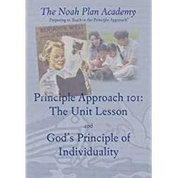 The Noah Plan Academy: God's Principle of Individuality and Principle Approach 101