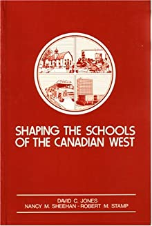 schools in the west essays in canadian education history