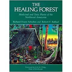 The Healing Forest: Medicinal and Toxic Plants of the Northwest Amazonia: Medicinal and Toxic Plants of the Northwest Amazonia (Historical, Ethno-& Economic Botany, Vol 2)