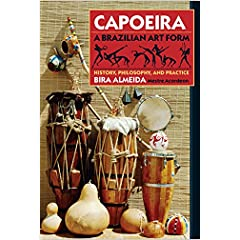 Capoeira, a Brazilian Art Form: History, Philosophy, and Practice