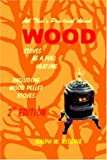 All That\'s Practical about Wood: Stoves, As a Fuel, Heating - Including Wood Pellet Stoves (Energy Conservation, Vol. 9) (Alternative Energy (Richie Unlimited))