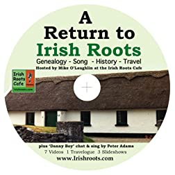 A Return to Irish Roots: Genealogy, Song, History, Travel