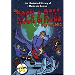 Can Rock & Roll Save the World?: An Illustrated History of Music and Comics