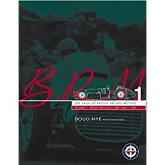 BRM: The Saga of British Racing Motors: Front Engined Cars, 1945-60 Vol 1