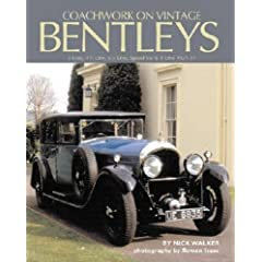 Coachwork on Vintage Bentleys: 3 Litre, 4.5 Litre, 6.5 Litre, Speed Six and 8 Litre, 1921-31