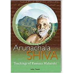 Arunachala Shiva - Commentaries on Sri Ramana Maharshi's Teachings Who Am I?
