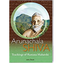 Arunachala Shiva - Commentaries on Sri Ramana Maharshi's Teachings Who Am I?