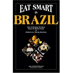 Eat Smart in Brazil : How to Decipher the Menu Know the Market Foods & Embark on a Tasting Adventure (Eat Smart Series, No. 1) (Eat Smart, No 1)