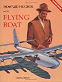 Howard Hughes And His Flying Boat By Charles Barton