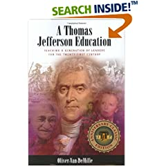 A Thomas Jefferson Education: Teaching a Generation of Leaders for the Twenty-first Century
