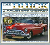 The Buick: A Complete History (An Automobile Quarterly Magnificent Marque)